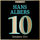 Masterpieces Presents Hans Albers: 10 Greatest Hits de Hans Albers