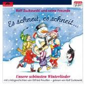 Es schneit, es schneit - unsere schönsten Winterlieder von Rolf Zuckowski