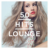 50 Hits Lounge van Various Artists