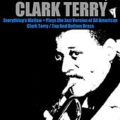 Everything's Mellow + Plays the Jazz Version of All American / Clark Terry / Top and Bottom Brass by Clark Terry