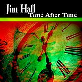 Time After Time (Some of His Best Hits and Songs) by Jim Hall