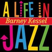 A Life in Jazz - Barney Kessel von Barney Kessel