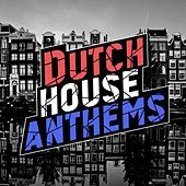 Dutch House Anthems (Amsterdam Edition) de Various Artists