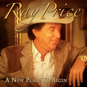 A New Place To Begin von Ray Price