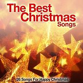 The Best Christmas Songs (26 Songs for Happy Christmas) de Various Artists