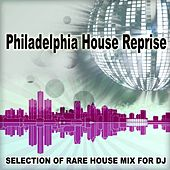 Philadelphia House Reprise (Selection of Rare House Mix for DJ) by Various Artists