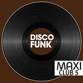 Maxi Club Disco Funk, Vol. 5 (Les maxis et club mix des titres disco funk) de Various Artists