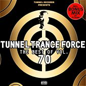 Tunnel Trance Force - The Best of, Vol. 70 by Various Artists