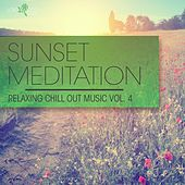 Sunset Meditation - Relaxing Chill Out Music, Vol. 4 by Various Artists