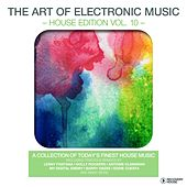 The Art Of Electronic Music - House Edition, Vol. 10 by Various Artists