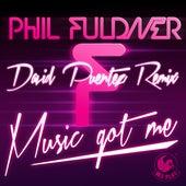Music Got Me (David Puentez Remix) von Phil Fuldner