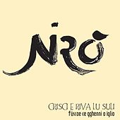 Crisci e riva lu suli (Fùscoe ce gghenni o ìglio) by Niro