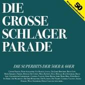 Die große Schlagerparade (Die Superhits der 50er & 60er) by Various Artists