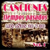 Canciones de Tiempos Pasados: Los Años 20 y 30, Vol. 1 by Various Artists
