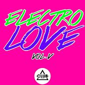 Electro Love, Vol. 5 von Various Artists