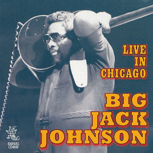 Live In Chicago by Big Jack Johnson