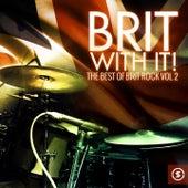 Brit with It: The Best of Brit Rock, Vol. 2 von Various Artists