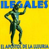 El Apostol de la Lujuria de Ilegales