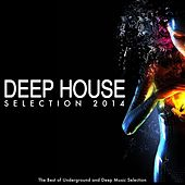 Deep House Selection 2014 (The Best of Underground and Deep Music Selection) von Various Artists