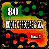 80 Roots of Reggae & Ska, Vol. 3 (80 Original Recordings) de Various Artists