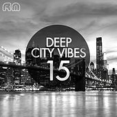 Deep City Vibes, Vol. 15 by Various Artists
