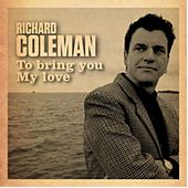 To Bring You My Love de Richard Coleman