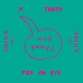 A Tooth For an Eye (Remixes) de The Knife