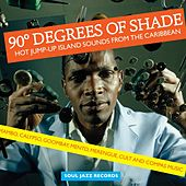 Soul Jazz Records Presents 90 Degrees of Shade: Hot Jump-Up Island Sounds From The Caribbean - Mambo, Calypso, Goombay, Mento, Merengue, Cult and Compas Music von Various Artists