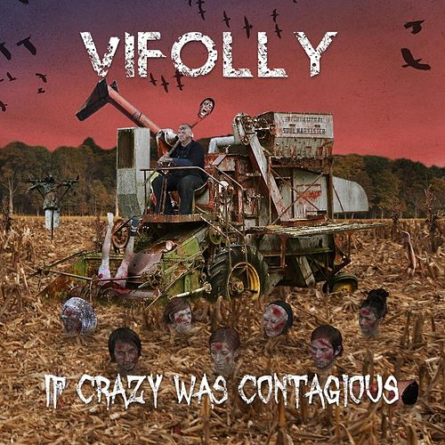 If Crazy Was Contagious by ViFolly
