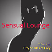 Tribute to Fifty Shades of Grey: Sensual Lounge, Erotic Moments Background Music, Best Sexy Lounge Music Collection for Intimacy by Best Movie Soundtracks