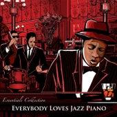 Everybody Loves Jazz Piano: Background Instrumental Dinner & Restaurant Piano Bar Music Essentials Collection by Jazz Piano Essentials