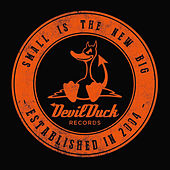 Small Is the New Big: Devil Duck - 10 Years Anniversary Compilation von Various Artists