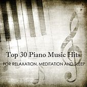 Top 30 Piano Music Hits for Relaxation, Meditation and Sleep by Piano Tribute Players