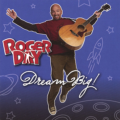 Dream Big! by Roger Day