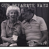 Our Separate Ways by Terry White