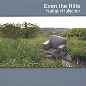 Even the Hills by Nathan Holscher