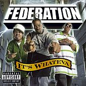 It's Whateva (Explicit Version) de Federation (Rap)
