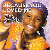 Because You Loved Me by African Children's Choir