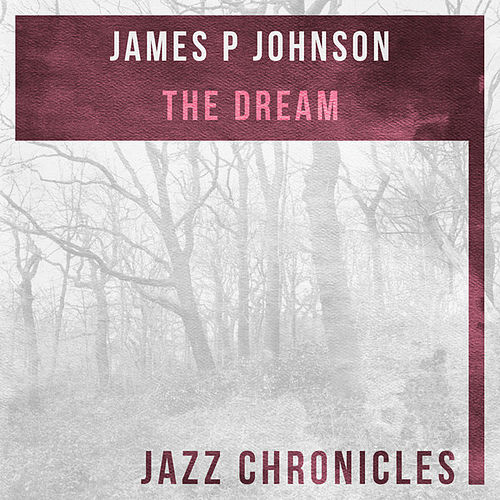 The Dream (Live) by James P. Johnson