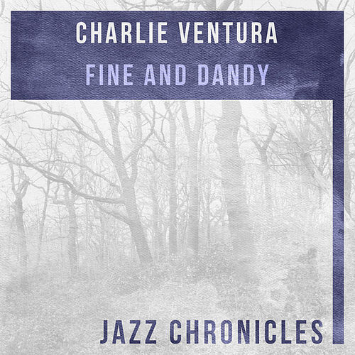 Fine and Dandy (Live) by Charlie Ventura