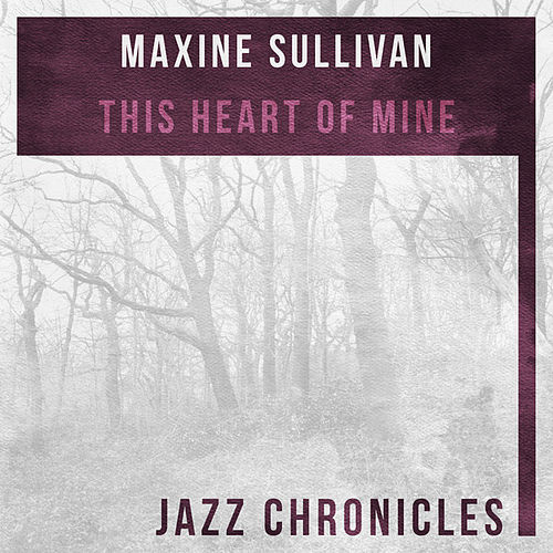 This Heart of Mine (Live) by Maxine Sullivan