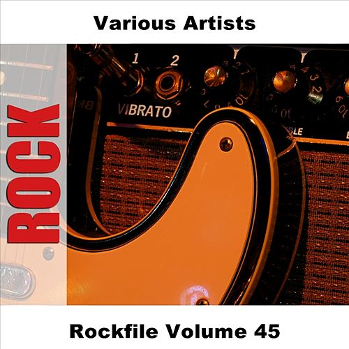 Rockfile Volume 45 by Various Artists