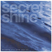 Beyond Sea and Sky EP by Secret Shine