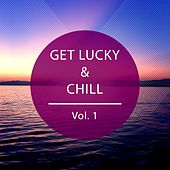 Get Lucky & Chill (Relaxing Tunes for Lucky Moments) von Various Artists
