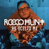 Ho scelto me de Rocco Hunt