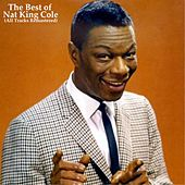 The Best of Nat King Cole (All Tracks Remastered) by Nat King Cole