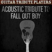 Acoustic Tribute to Fall Out Boy de Guitar Tribute Players
