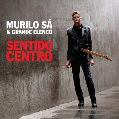 Sentido Centro by Murilo Sá