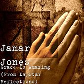 Grace Is Amazing (From Daystar Reflections) by Jamar Jones