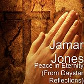 Peace in Eternity (From Daystar Reflections) de Jamar Jones